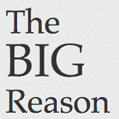 The Big Reason