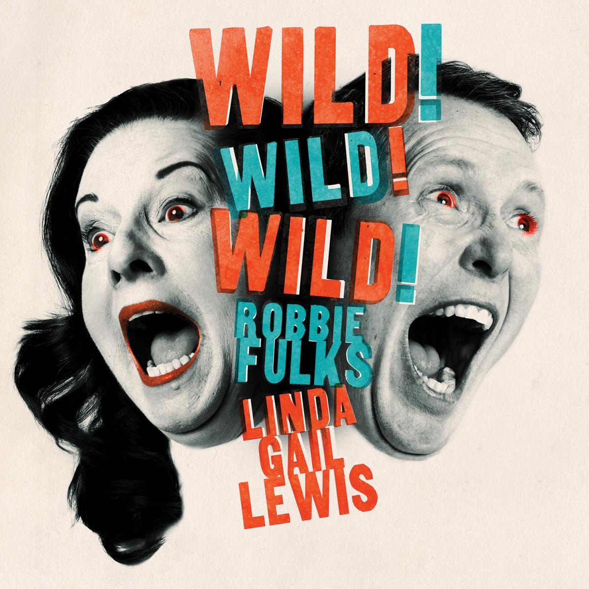 Robbie Fulks And Linda Gail Lewis - Wild! Wild! Wild! album cover